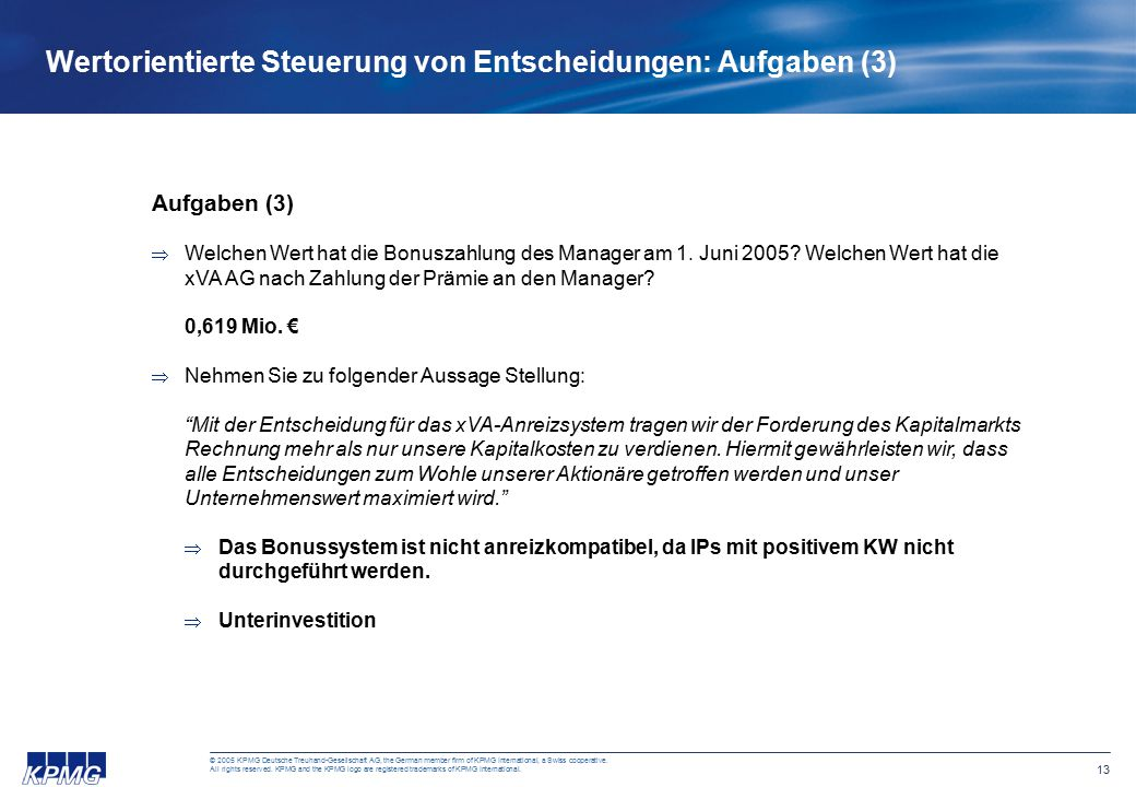 13 © 2005 KPMG Deutsche Treuhand-Gesellschaft AG, the German member firm of KPMG International, a Swiss cooperative. All rights reserved. KPMG and the