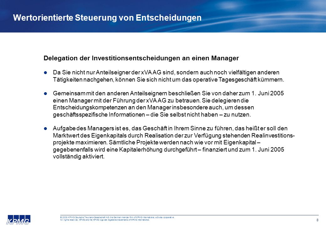 8 © 2005 KPMG Deutsche Treuhand-Gesellschaft AG, the German member firm of KPMG International, a Swiss cooperative. All rights reserved. KPMG and the