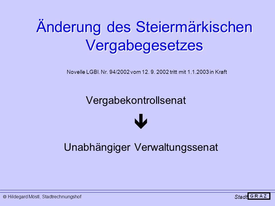 Änderung des Steiermärkischen Vergabegesetzes Novelle LGBl. Nr. 94/2002 vom 12. 9. 2002 tritt mit 1.1.2003 in Kraft Vergabekontrollsenat  Unabhängige