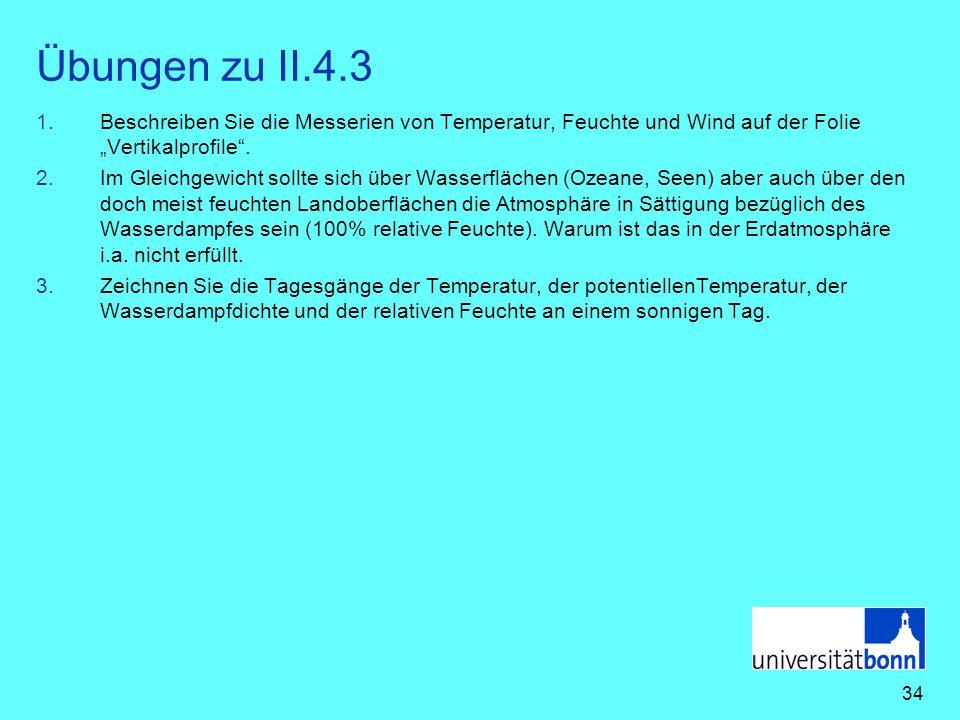 """34 Übungen zu II.4.3 1.Beschreiben Sie die Messerien von Temperatur, Feuchte und Wind auf der Folie """"Vertikalprofile"""". 2.Im Gleichgewicht sollte sich"""