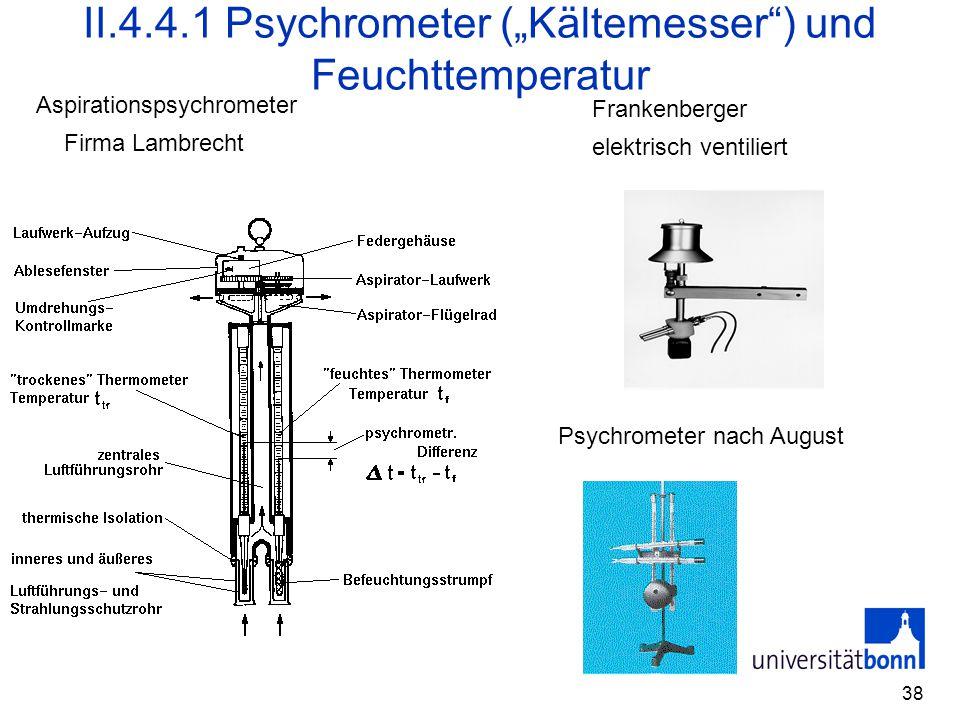 """38 II.4.4.1 Psychrometer (""""Kältemesser"""") und Feuchttemperatur Aspirationspsychrometer Firma Lambrecht Psychrometer nach August Frankenberger elektrisc"""