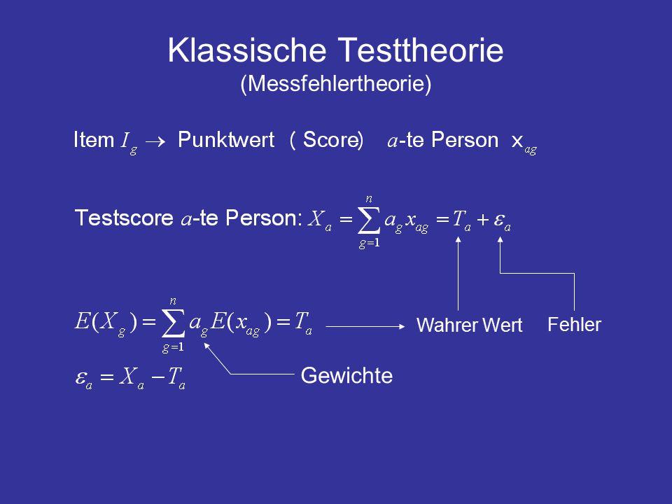 Klassische Testtheorie (Messfehlertheorie) Wahrer Wert Gewichte Fehler