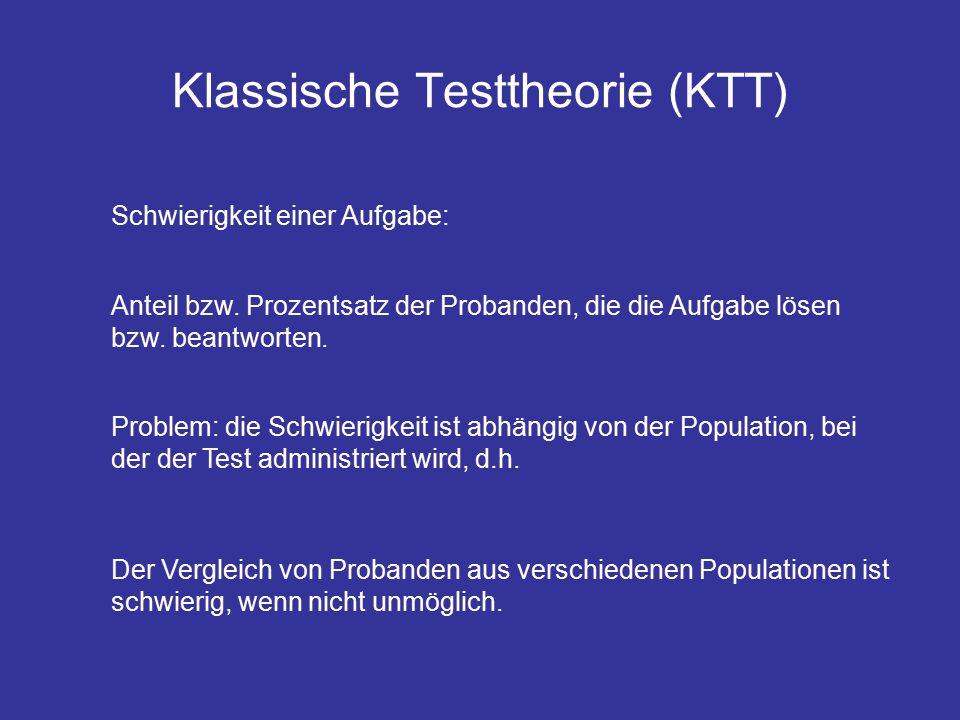 Klassische Testtheorie (KTT) Schwierigkeit einer Aufgabe: Anteil bzw.