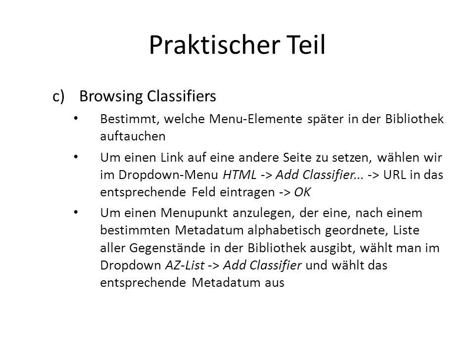 Praktischer Teil c)Browsing Classifiers Bestimmt, welche Menu-Elemente später in der Bibliothek auftauchen Um einen Link auf eine andere Seite zu setzen, wählen wir im Dropdown-Menu HTML -> Add Classifier...