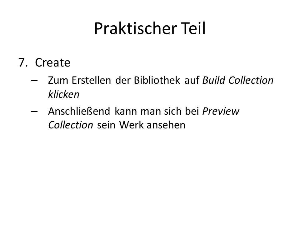Praktischer Teil 7.Create – Zum Erstellen der Bibliothek auf Build Collection klicken – Anschließend kann man sich bei Preview Collection sein Werk ansehen