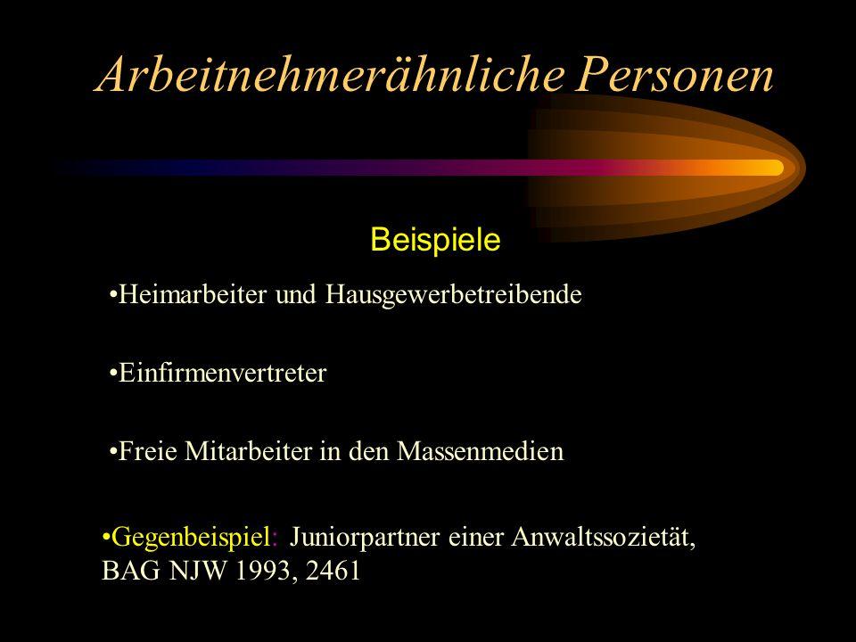 Arbeitnehmerähnliche Personen Legaldefinitionen: § 5 I 2 ArbGG und § 2 S. 2 BUrlG: Personen, die wegen ihrer wirtschaftlichen Unselbstständigkeit als