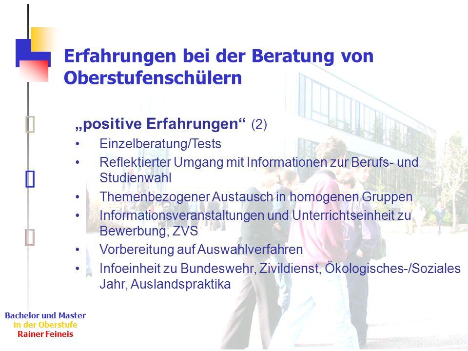 """Ê Ë Ì Bachelor und Master in der Oberstufe Rainer Feineis Erfahrungen bei der Beratung von Oberstufenschülern Ë """"positive Erfahrungen"""" (2) Einzelberat"""