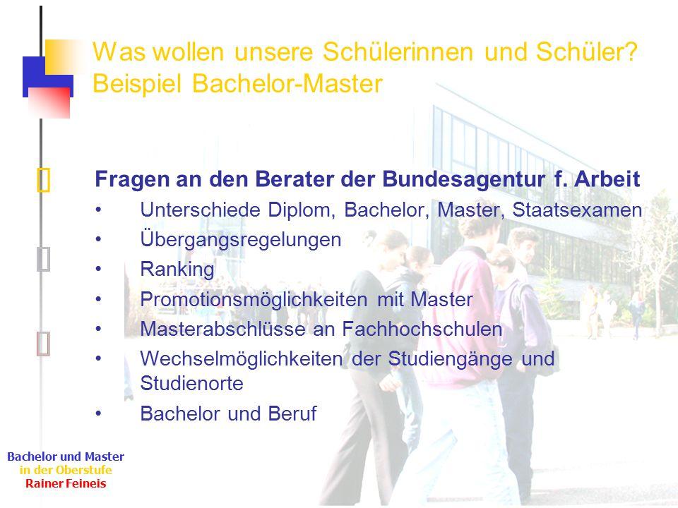 Ê Ë Ì Bachelor und Master in der Oberstufe Rainer Feineis Was wollen unsere Schülerinnen und Schüler? Beispiel Bachelor-Master Fragen an den Berater d