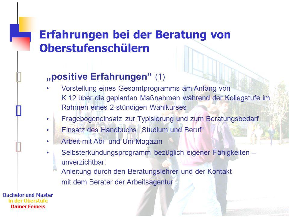"""Ê Ë Ì Bachelor und Master in der Oberstufe Rainer Feineis Erfahrungen bei der Beratung von Oberstufenschülern Ë """"positive Erfahrungen"""" (1) Vorstellung"""