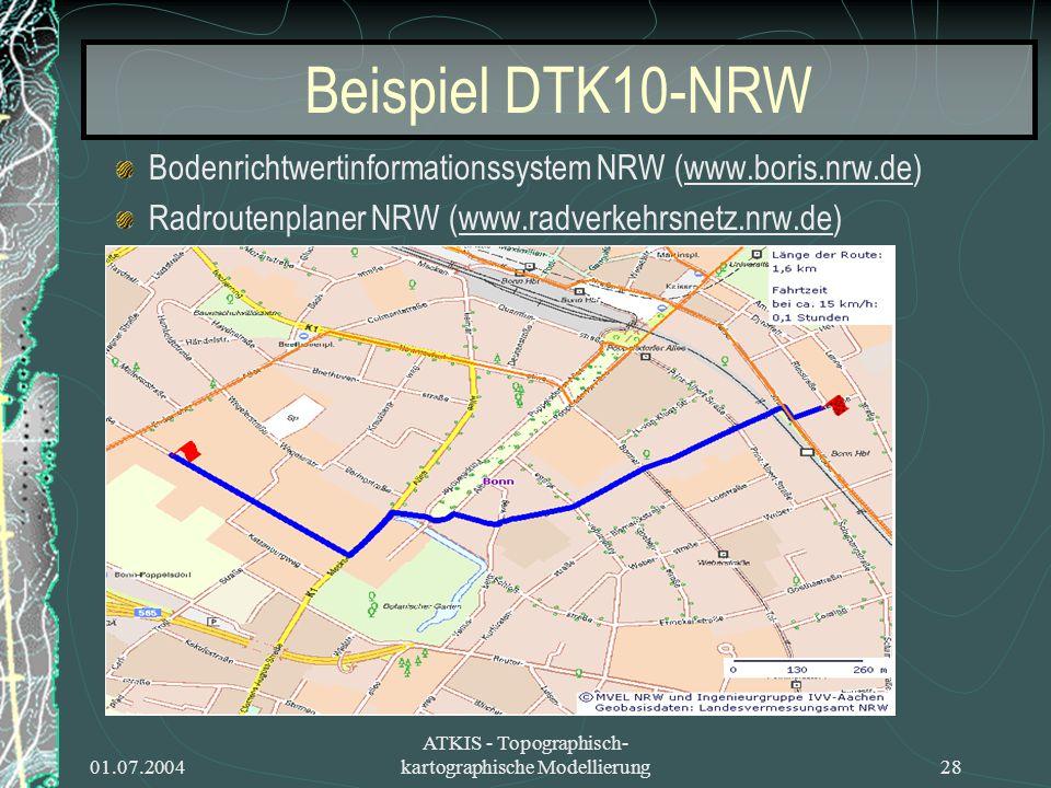 01.07.2004 ATKIS - Topographisch- kartographische Modellierung28 Bodenrichtwertinformationssystem NRW (www.boris.nrw.de) Radroutenplaner NRW (www.radv