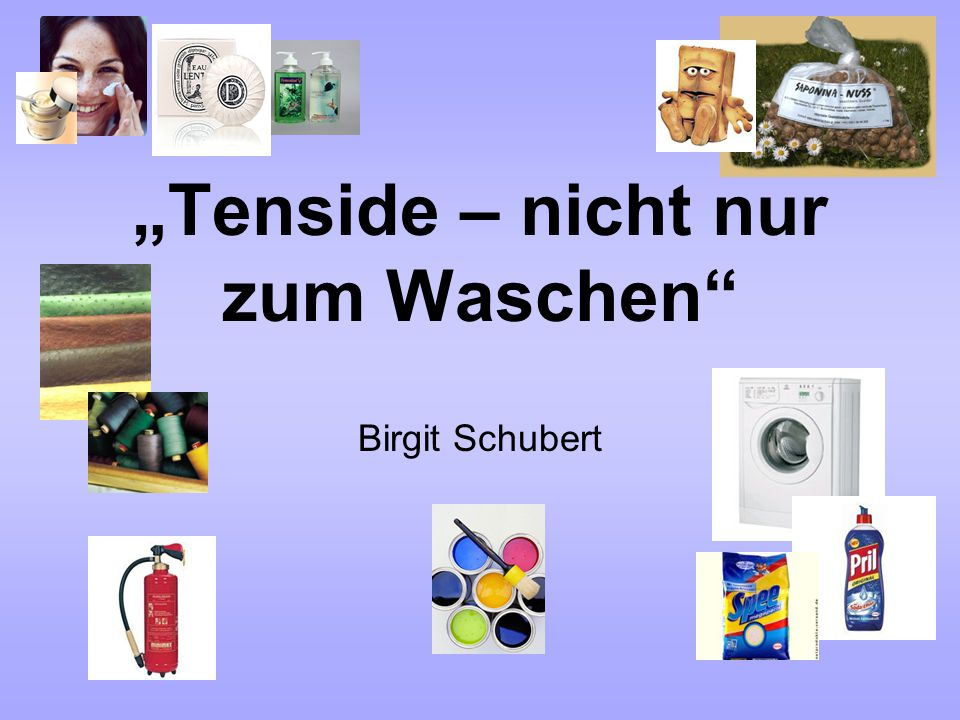 """""""Tenside – nicht nur zum Waschen"""" Birgit Schubert"""