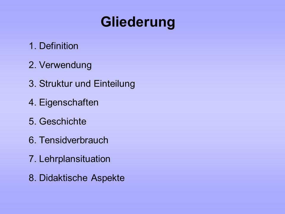 Gliederung 1. Definition 2. Verwendung 3. Struktur und Einteilung 4. Eigenschaften 5. Geschichte 6. Tensidverbrauch 7. Lehrplansituation 8. Didaktisch