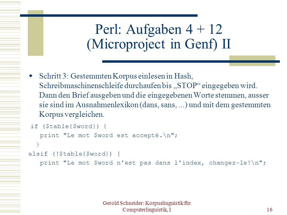 Gerold Schneider: Korpuslinguistik für Computerlinguistik, I16 Perl: Aufgaben 4 + 12 (Microproject in Genf) II  Schritt 3: Gestemmten Korpus einlesen