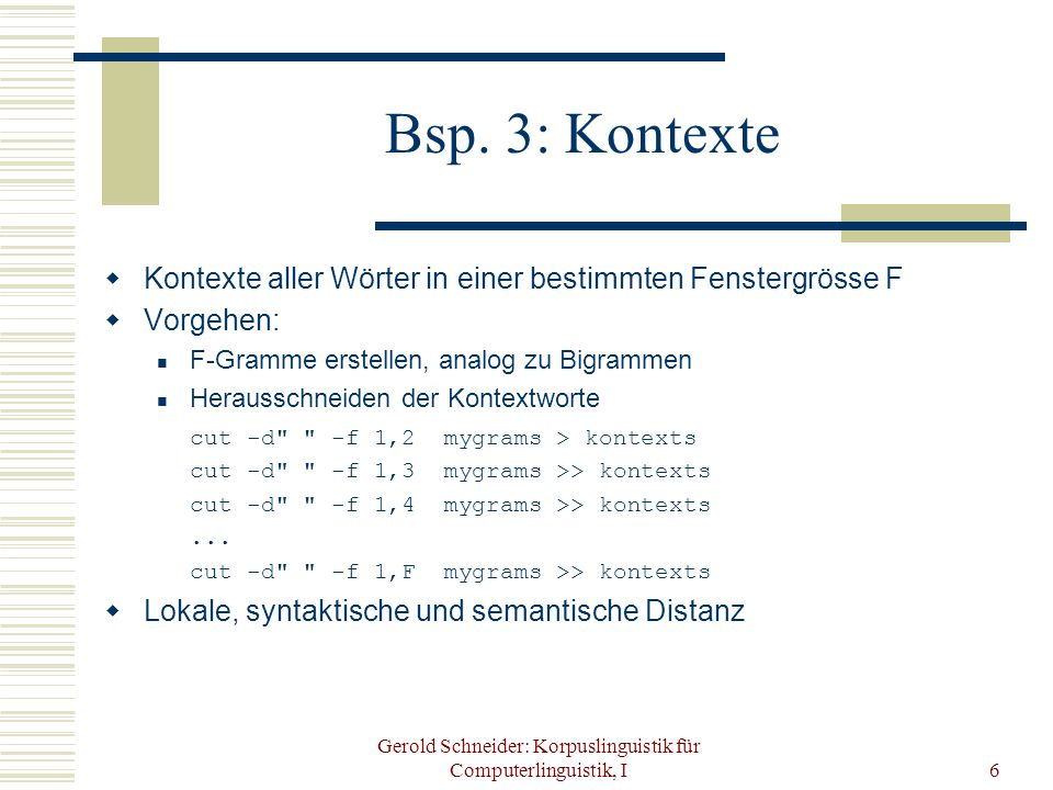 Gerold Schneider: Korpuslinguistik für Computerlinguistik, I6 Bsp.
