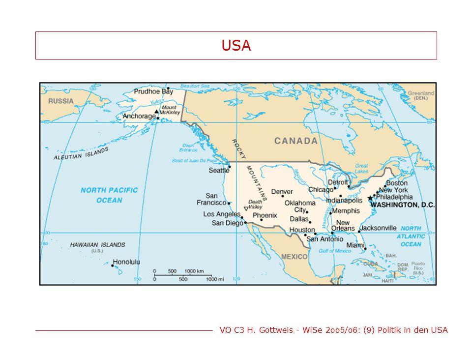 VO C3 H. Gottweis - WiSe 2oo 5 /o 6 : ( 9 ) Politik in den USA USA