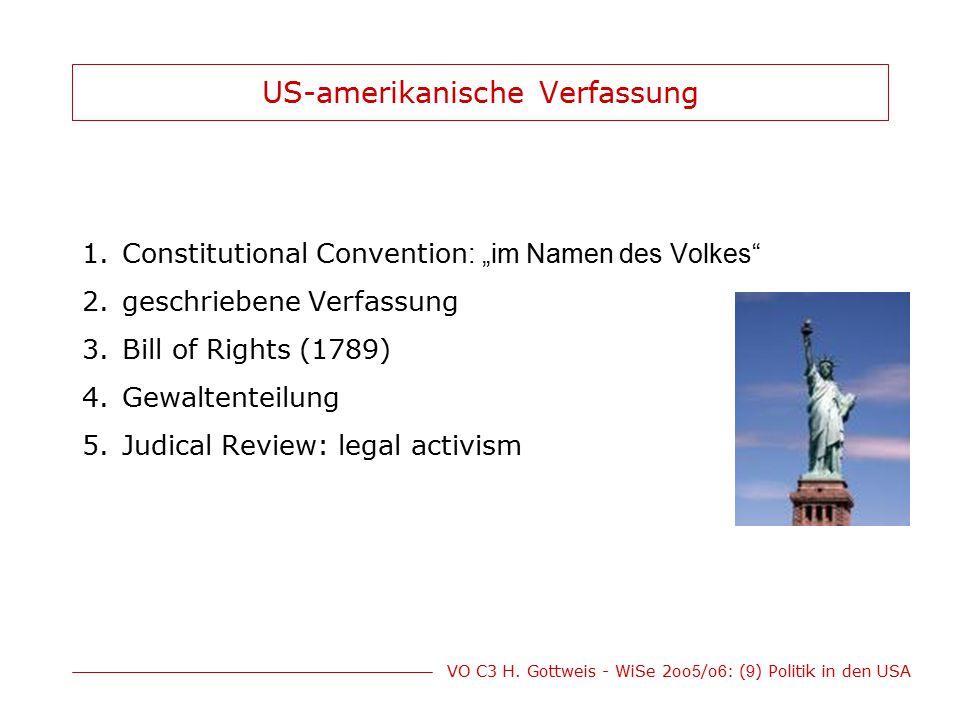 """VO C3 H. Gottweis - WiSe 2oo 5 /o 6 : ( 9 ) Politik in den USA US-amerikanische Verfassung 1.Constitutional Convention : """"im Namen des Volkes"""" 2.gesch"""