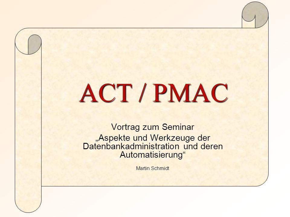 Vortrag ACT / PMAC 3.2 Funktionsweise 3.2.1 Policys – Aufbau und Verwendung (I) (Richtlinie, Methode, Taktik) –Policies legen das Verhalten von Managed Ressources fest –Sammlung von Überlegungen zur Entscheidung über Handlungsabläufe  einfache oder komplexe Serie von Events –Arten: Action – Goal – Result – Configuration -