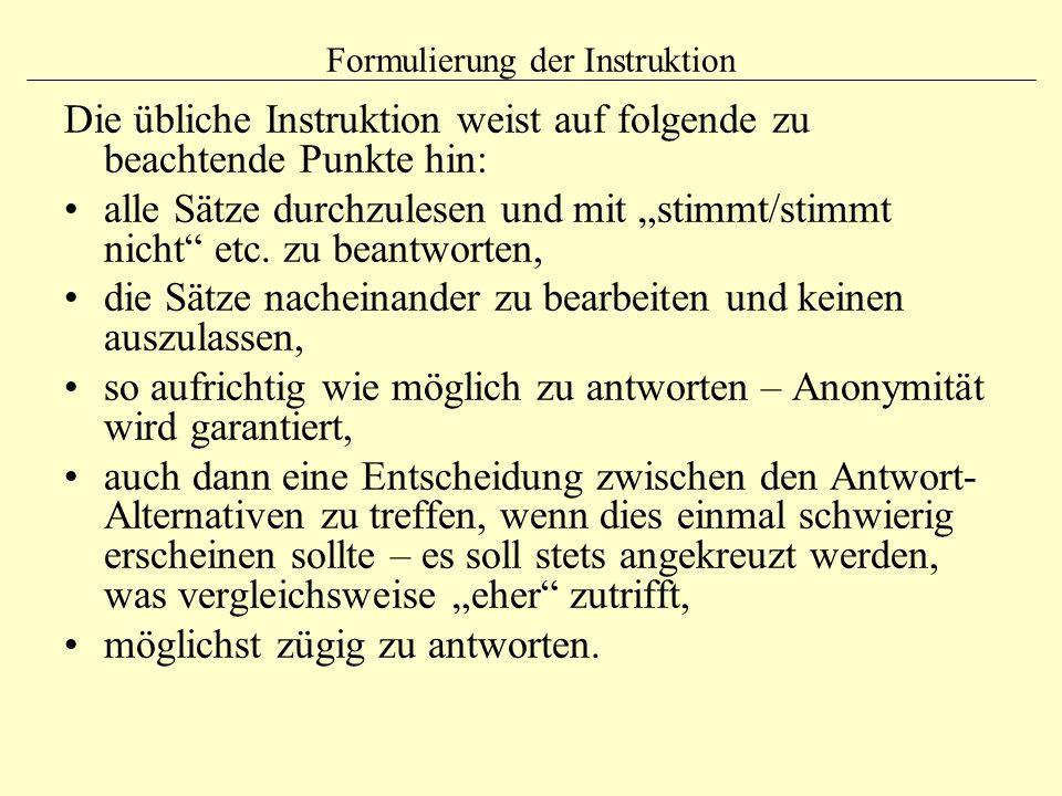 """Formulierung der Instruktion Die übliche Instruktion weist auf folgende zu beachtende Punkte hin: alle Sätze durchzulesen und mit """"stimmt/stimmt nicht"""