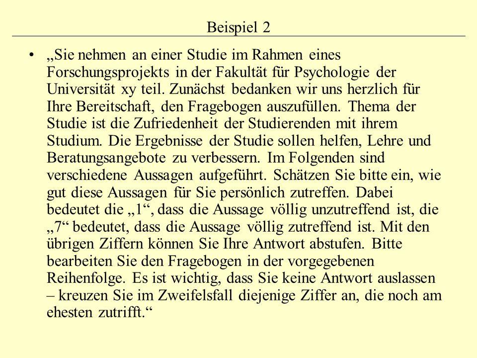 """Beispiel 2 """"Sie nehmen an einer Studie im Rahmen eines Forschungsprojekts in der Fakultät für Psychologie der Universität xy teil. Zunächst bedanken w"""