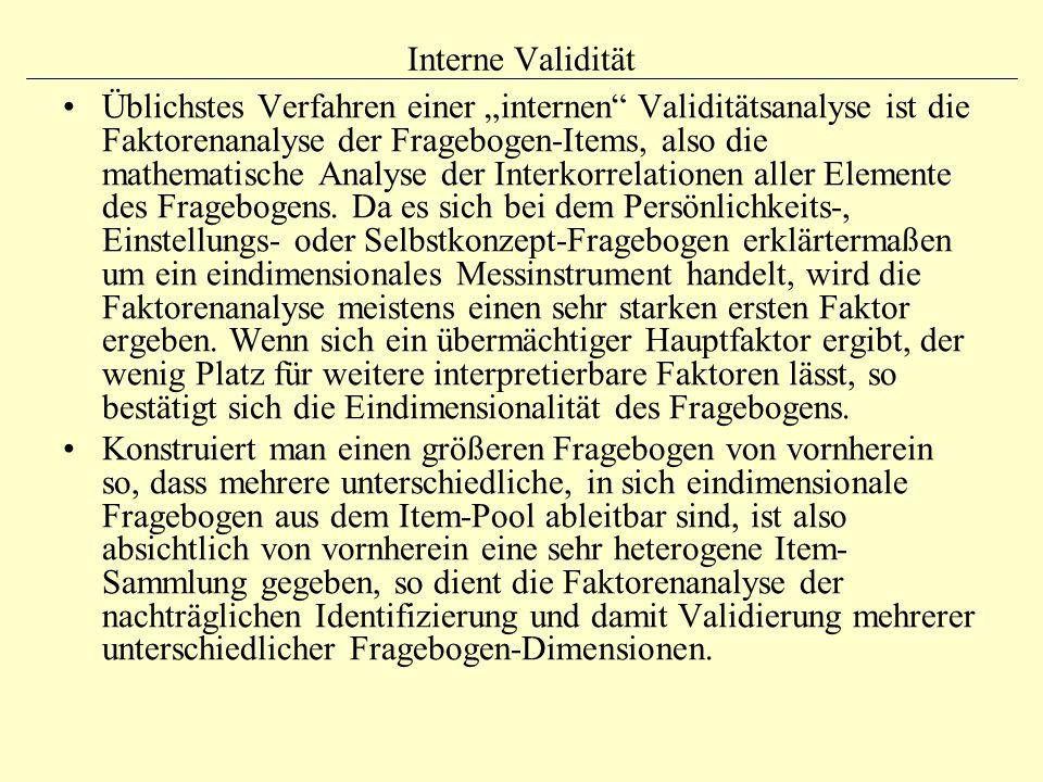 """Interne Validität Üblichstes Verfahren einer """"internen"""" Validitätsanalyse ist die Faktorenanalyse der Fragebogen-Items, also die mathematische Analyse"""
