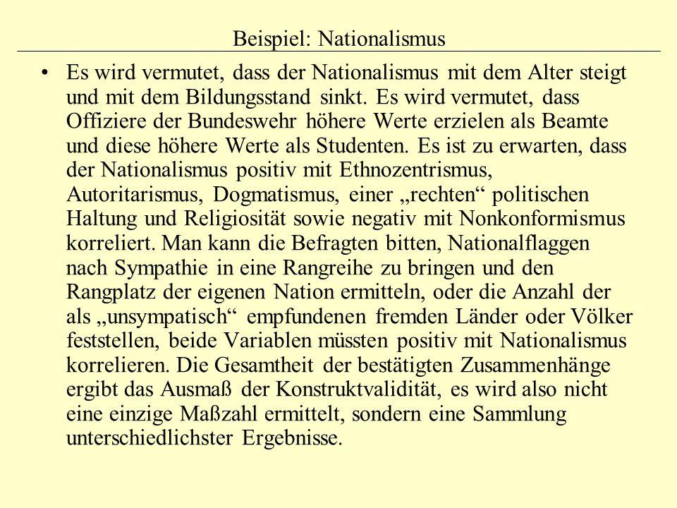 Beispiel: Nationalismus Es wird vermutet, dass der Nationalismus mit dem Alter steigt und mit dem Bildungsstand sinkt. Es wird vermutet, dass Offizier