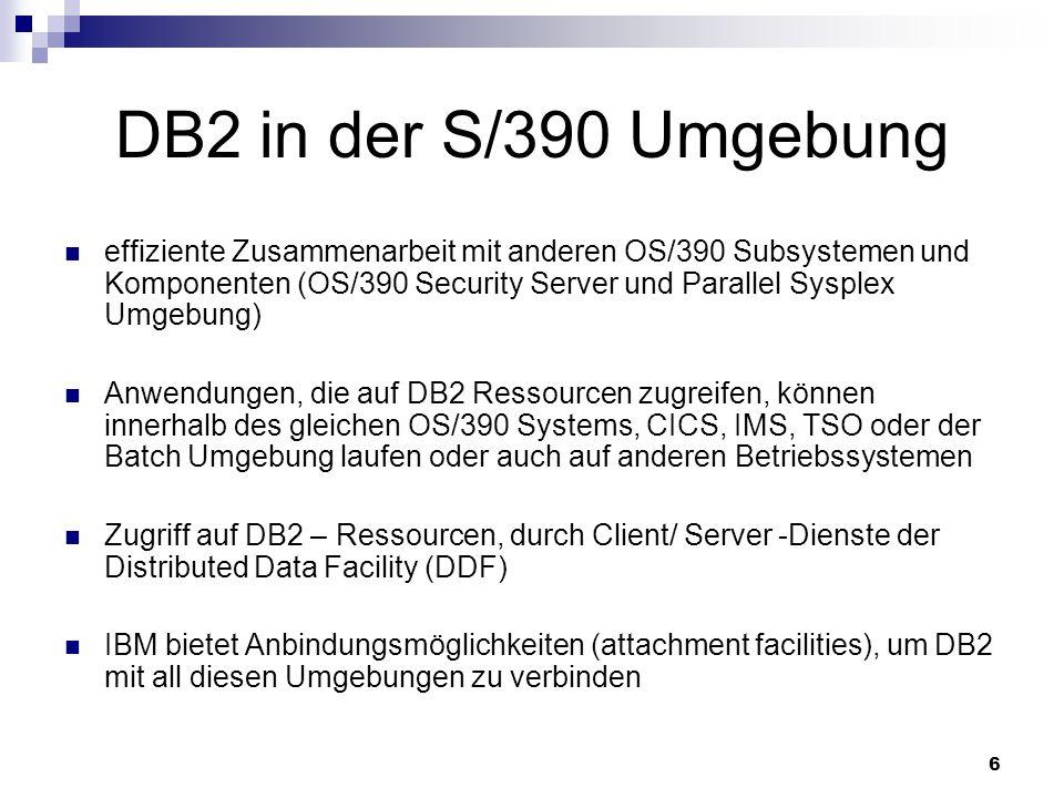 6 DB2 in der S/390 Umgebung effiziente Zusammenarbeit mit anderen OS/390 Subsystemen und Komponenten (OS/390 Security Server und Parallel Sysplex Umge