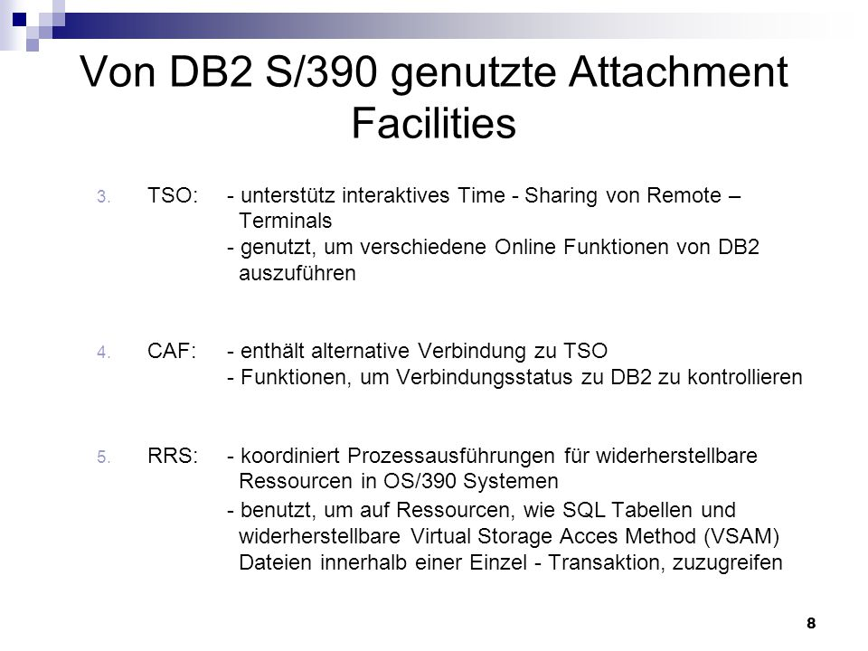 8 Von DB2 S/390 genutzte Attachment Facilities 3.