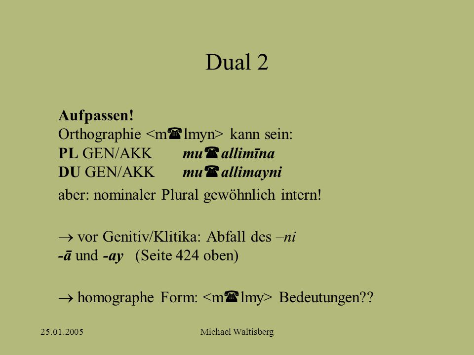 25.01.2005Michael Waltisberg Dual 2 Aufpassen.