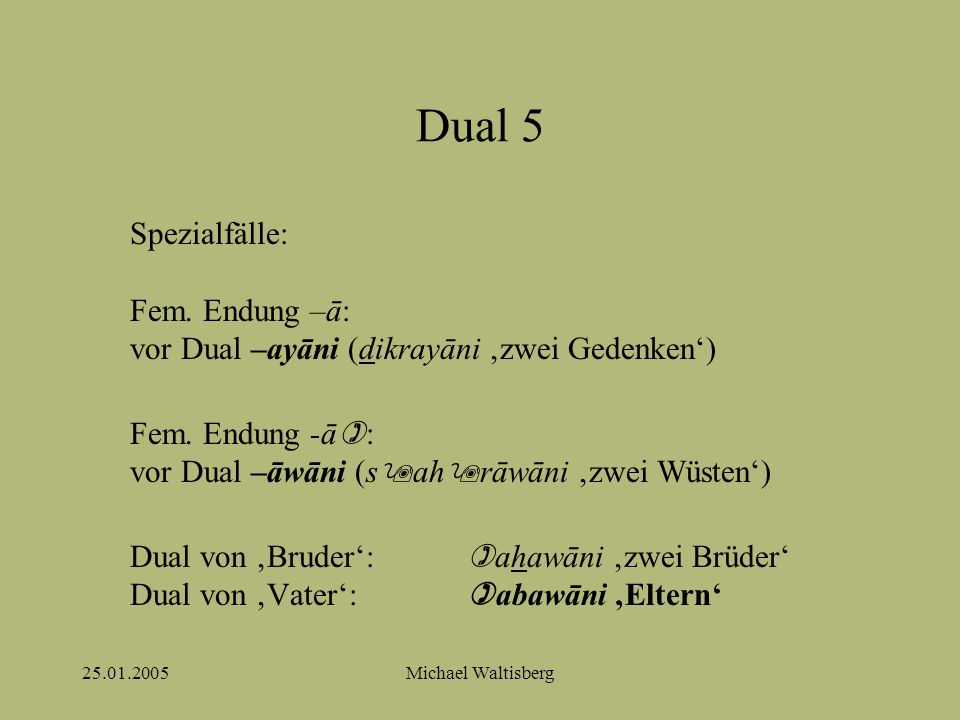 25.01.2005Michael Waltisberg Dual 5 Spezialfälle: Fem.