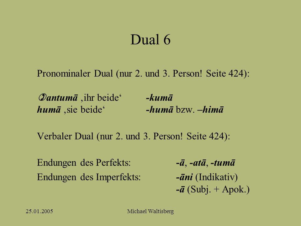 25.01.2005Michael Waltisberg Dual 6 Pronominaler Dual (nur 2.