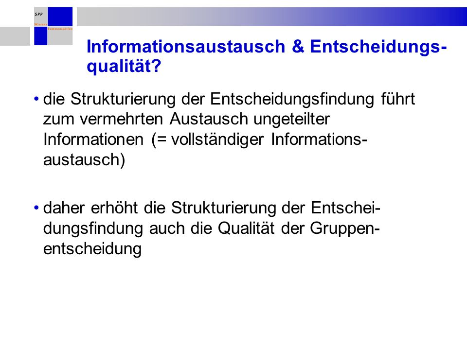 Informationsaustausch & Entscheidungs- qualität.