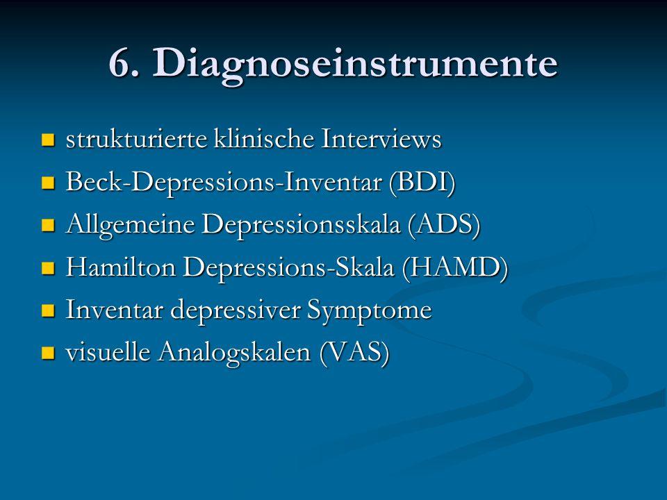6. Diagnoseinstrumente strukturierte klinische Interviews strukturierte klinische Interviews Beck-Depressions-Inventar (BDI) Beck-Depressions-Inventar