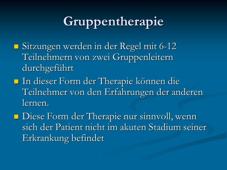 Gruppentherapie Sitzungen werden in der Regel mit 6-12 Teilnehmern von zwei Gruppenleitern durchgeführt Sitzungen werden in der Regel mit 6-12 Teilneh