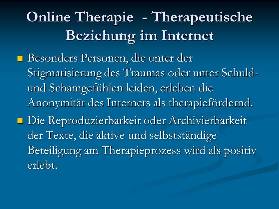 Online Therapie - Therapeutische Beziehung im Internet Besonders Personen, die unter der Stigmatisierung des Traumas oder unter Schuld- und Schamgefüh
