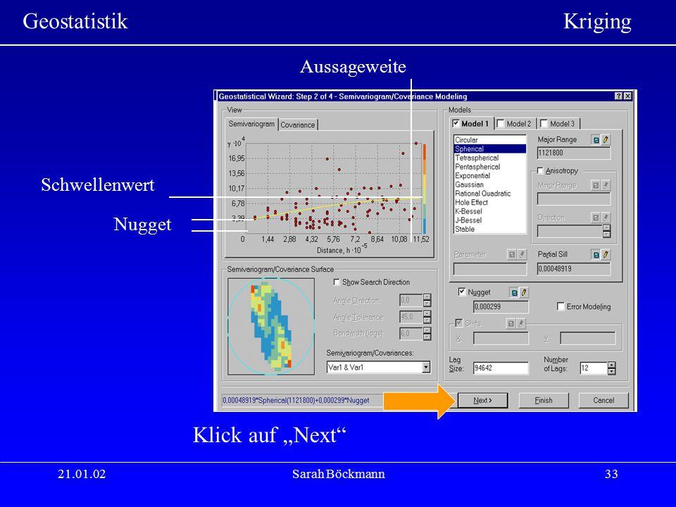 """Geostatistik Kriging 21.01.02Sarah Böckmann33 Nugget Schwellenwert Aussageweite Klick auf """"Next"""""""