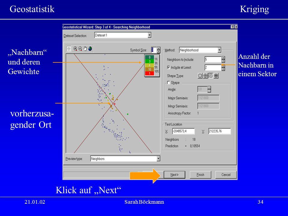 """Geostatistik Kriging 21.01.02Sarah Böckmann34 Klick auf """"Next"""" Anzahl der Nachbarn in einem Sektor """"Nachbarn"""" und deren Gewichte vorherzusa- gender Or"""