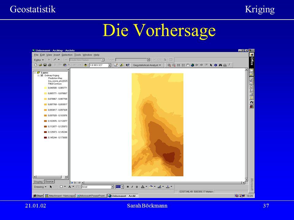Geostatistik Kriging 21.01.02Sarah Böckmann37 Die Vorhersage