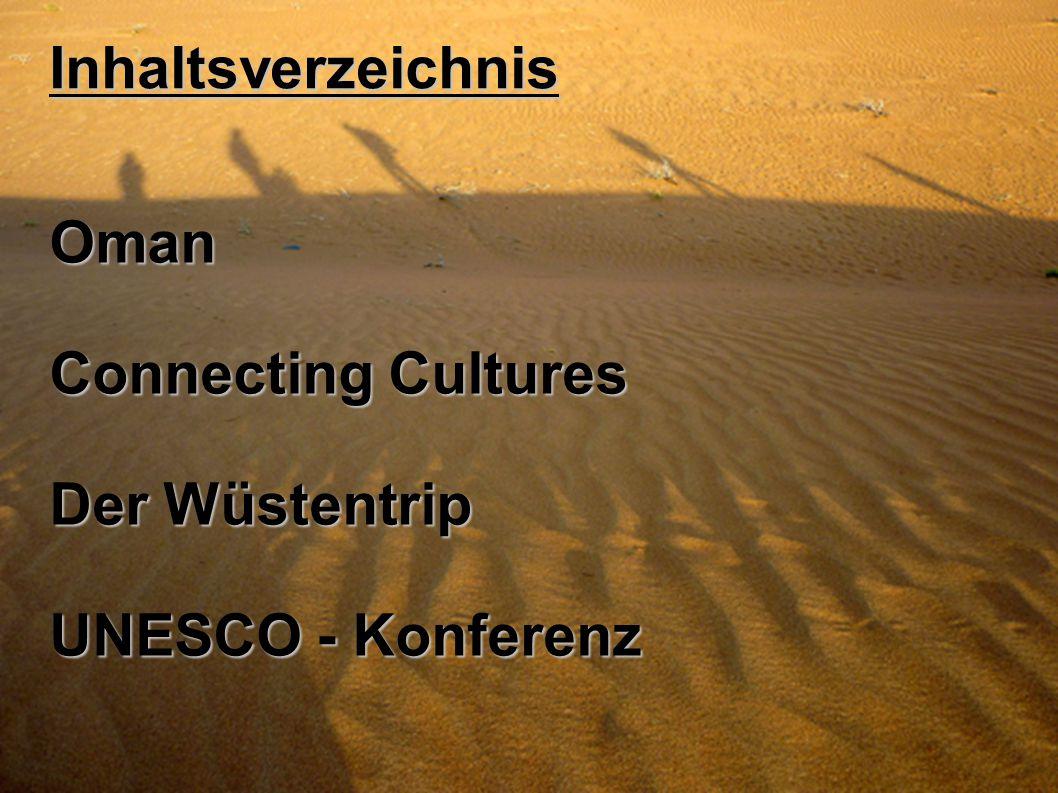 Inhaltsverzeichnis Oman Connecting Cultures Der Wüstentrip UNESCO - Konferenz