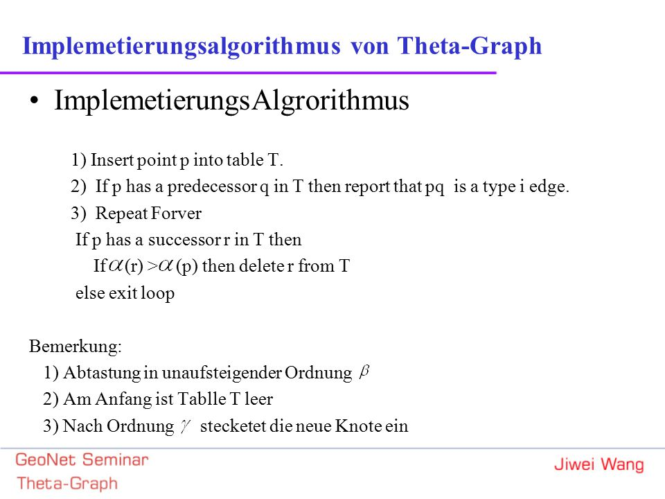 ImplemetierungsAlgrorithmus 1) Insert point p into table T.