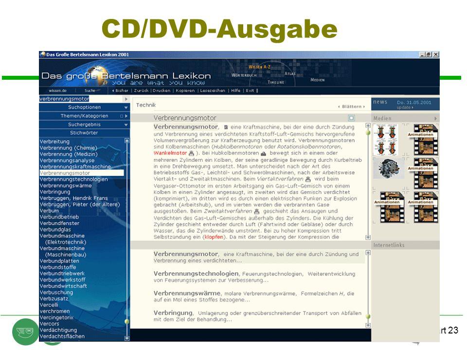 Chart 23 © E.F. Heinold, Heinold, Spiller & Partner Unternehmensberatung GmbH 2002 contentmanager.days 2002, 28.20.2002 CD/DVD-Ausgabe