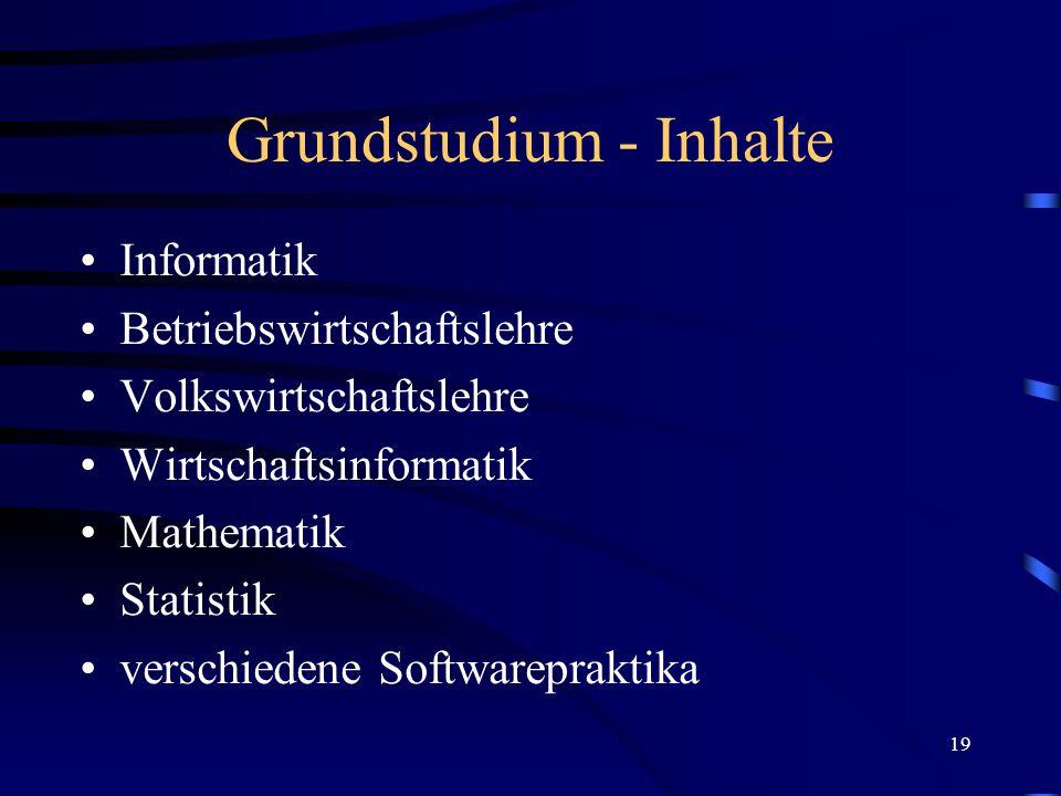 18 Grundstudium - Organisation Vorlesungen Übungen Softwarepraktika Vorlesungen und Übungen sind festgelegt.