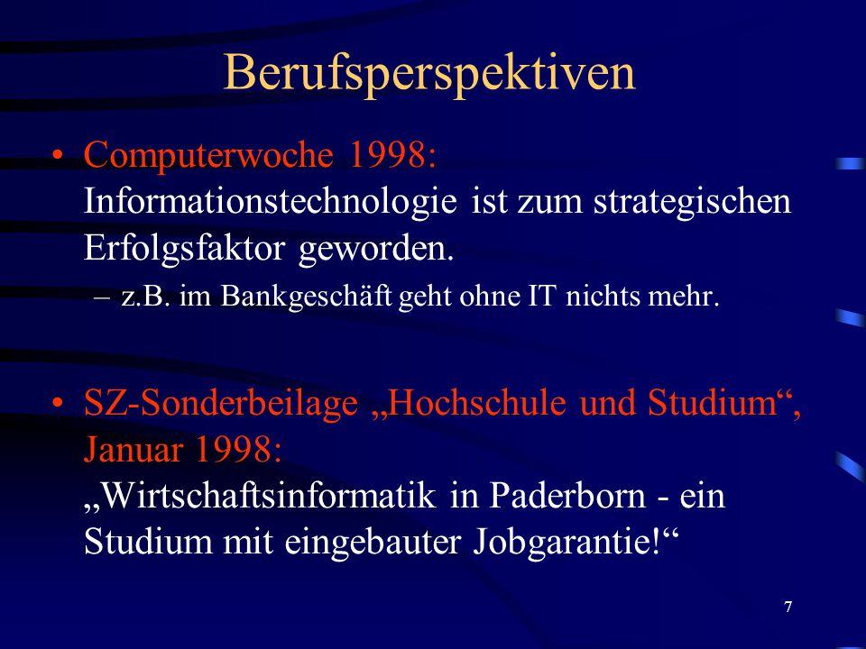 7 Berufsperspektiven Computerwoche 1998: Informationstechnologie ist zum strategischen Erfolgsfaktor geworden.