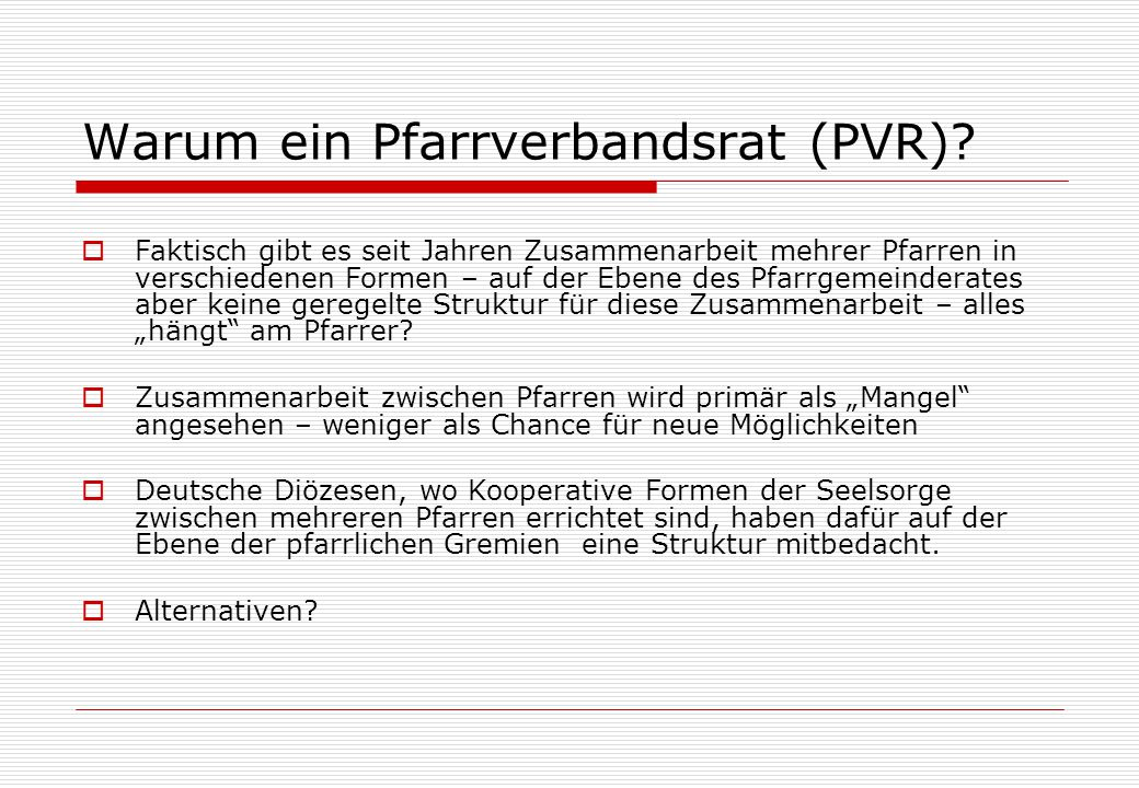 Spannungsfelder im Konzept des Pfarrverbandsrates  Wird durch den PVR die Eigenständigkeit der einzelnen Pfarren ausgelöscht.