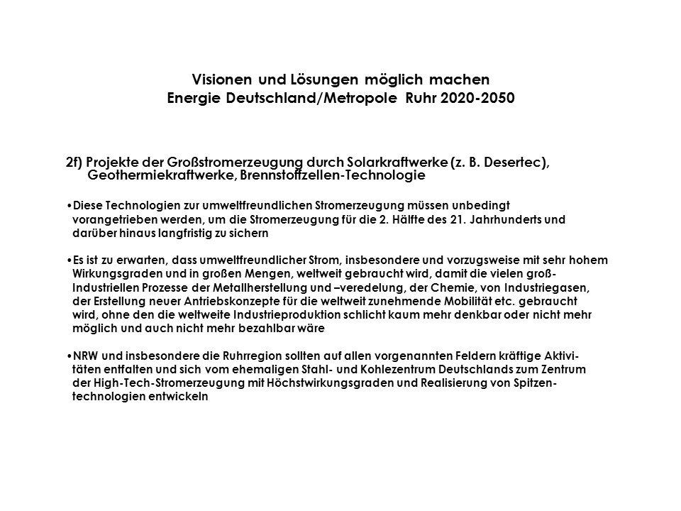 Visionen und Lösungen möglich machen Energie Deutschland/Metropole Ruhr 2020-2050 2f) Projekte der Großstromerzeugung durch Solarkraftwerke (z.