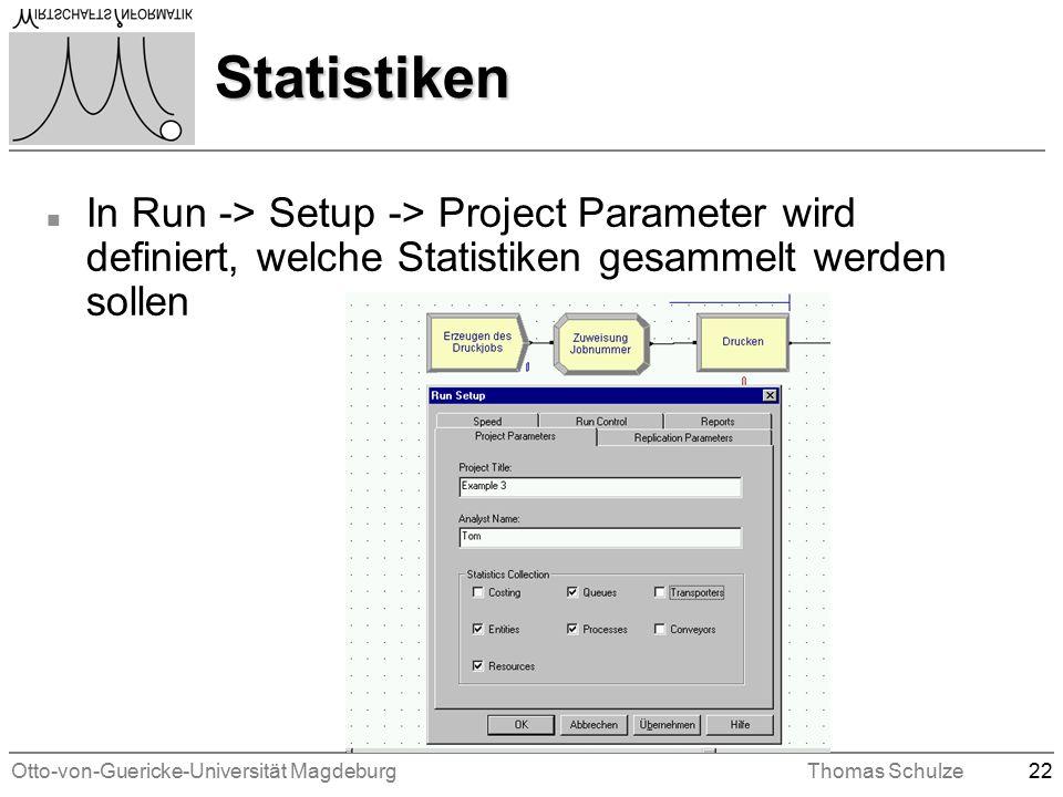 Otto-von-Guericke-Universität MagdeburgThomas Schulze22 Statistiken n In Run -> Setup -> Project Parameter wird definiert, welche Statistiken gesammelt werden sollen