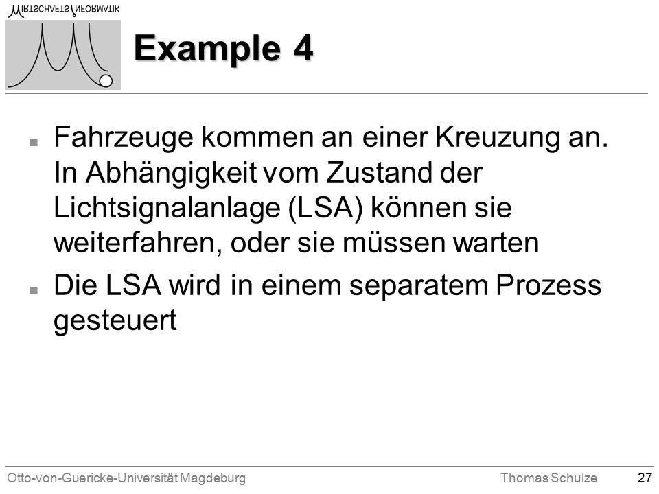 Otto-von-Guericke-Universität MagdeburgThomas Schulze27 Example 4 n Fahrzeuge kommen an einer Kreuzung an.