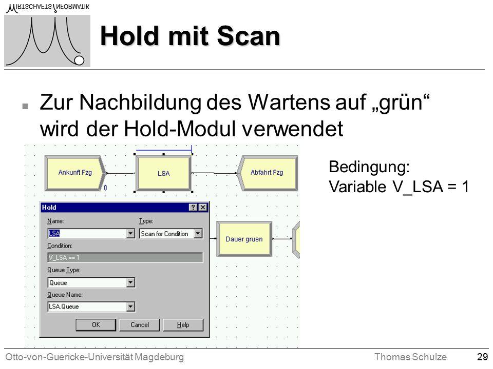 """Otto-von-Guericke-Universität MagdeburgThomas Schulze29 Hold mit Scan n Zur Nachbildung des Wartens auf """"grün wird der Hold-Modul verwendet Bedingung: Variable V_LSA = 1"""