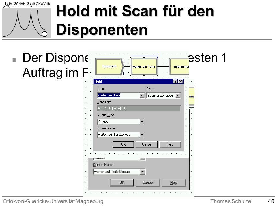 Otto-von-Guericke-Universität MagdeburgThomas Schulze40 Hold mit Scan für den Disponenten n Der Disponent wartet bis mindesten 1 Auftrag im Pool ist
