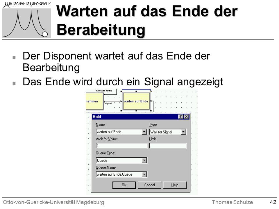Otto-von-Guericke-Universität MagdeburgThomas Schulze42 Warten auf das Ende der Berabeitung n Der Disponent wartet auf das Ende der Bearbeitung n Das Ende wird durch ein Signal angezeigt
