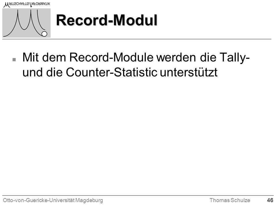 Otto-von-Guericke-Universität MagdeburgThomas Schulze46 Record-Modul n Mit dem Record-Module werden die Tally- und die Counter-Statistic unterstützt